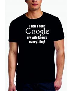 I dont need google - T-shirt